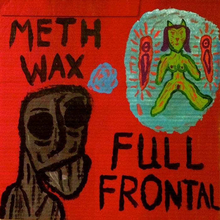 Meth Wax - Full Frontal EP (2015)