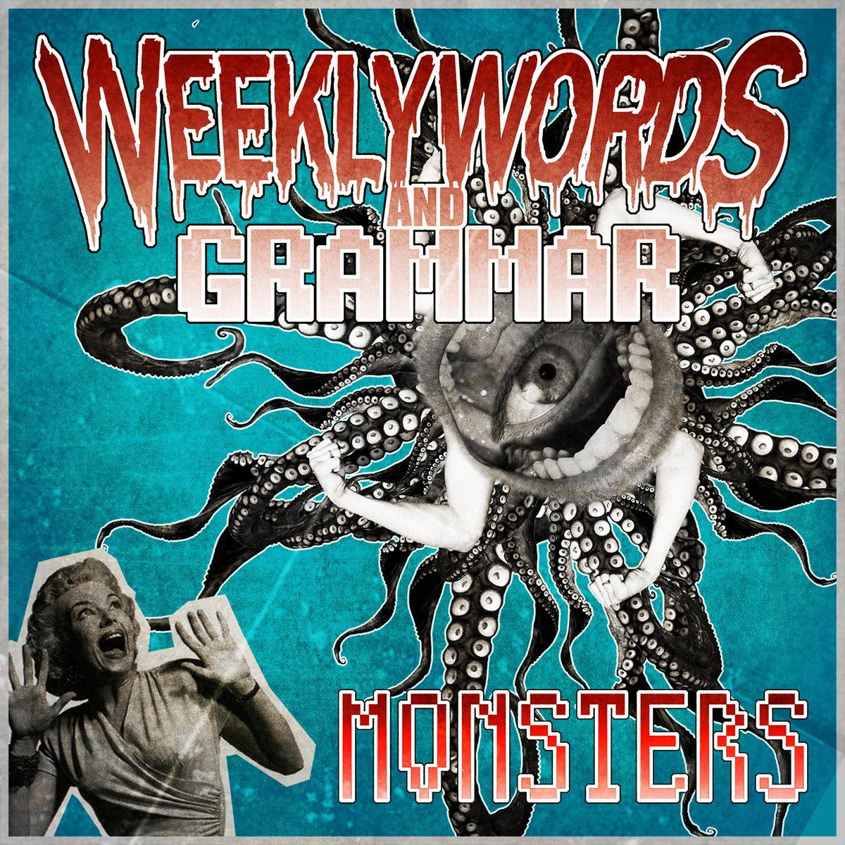 Weekly Words and Grammar - MONSTERS [EP] (2016)