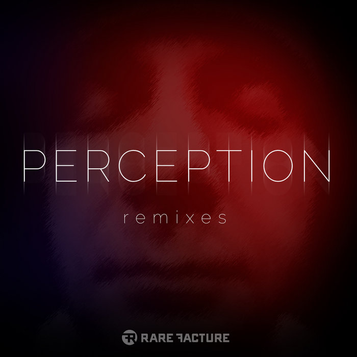 Rare Facture - Perception (Remixes) (2016)
