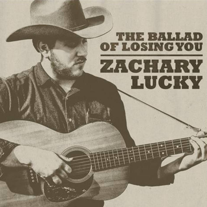 The Ballad Of Losing You | Zachary Lucky