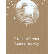 Ball of Wax Volume 28: The Ball of Wax Dance Party cover art