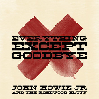 Everything Except Goodbye cover art