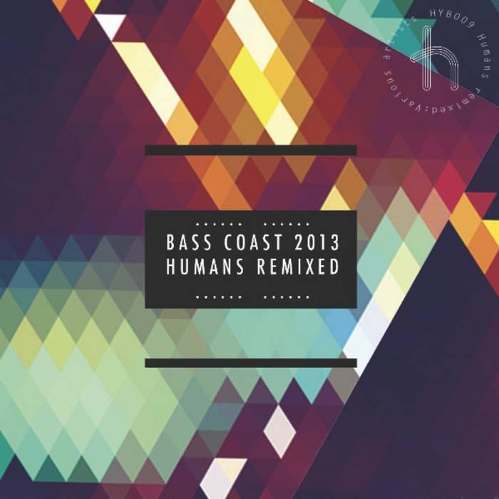 Bass Coast 2013 HUMANS Remixed cover art