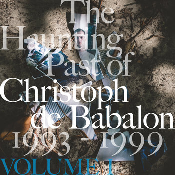 The Haunting Past of Christoph de Babalon, Vol. I cover art