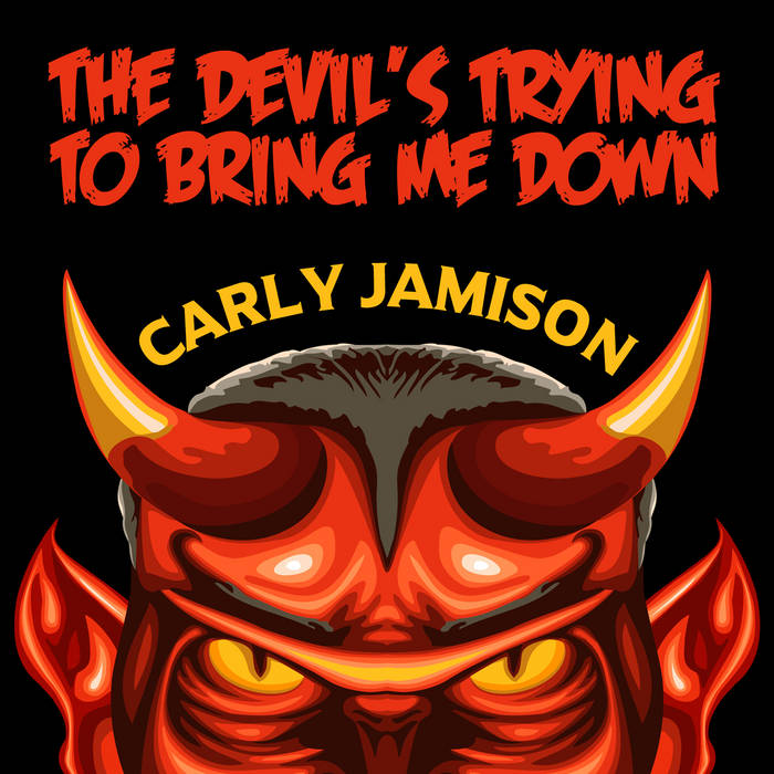 The Devil's Trying To Bring Me Down cover art
