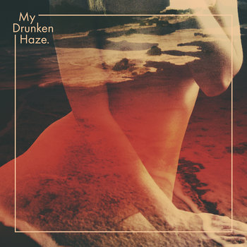 My Drunken Haze cover art