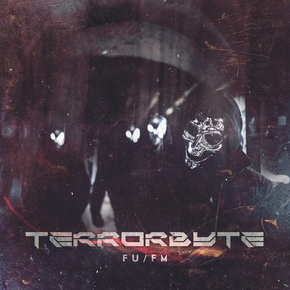 Terrorbyte - FU/FM [EP] (2015)