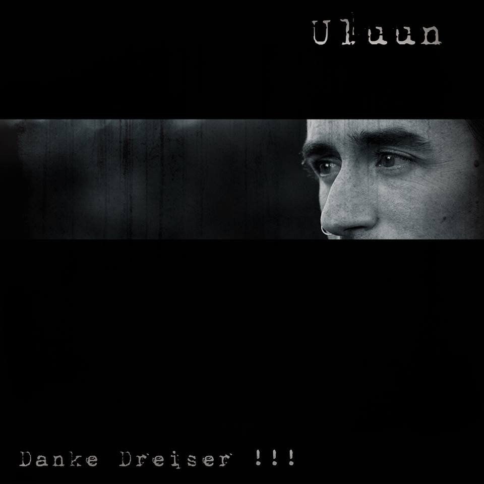 Uluun - Danke Dreiser !!! (2014)