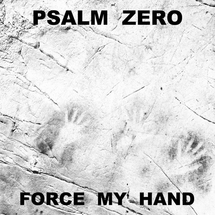 Psalm Zero - Force My Hand single cover art