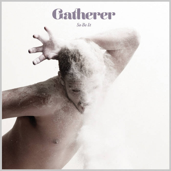 Gatherer - So Be It cover art