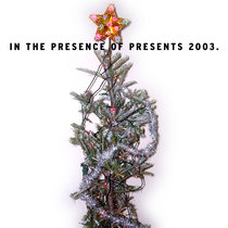 In The Presence Of Presents 2003 cover art