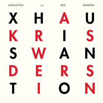Exhaustion Kris Wanders