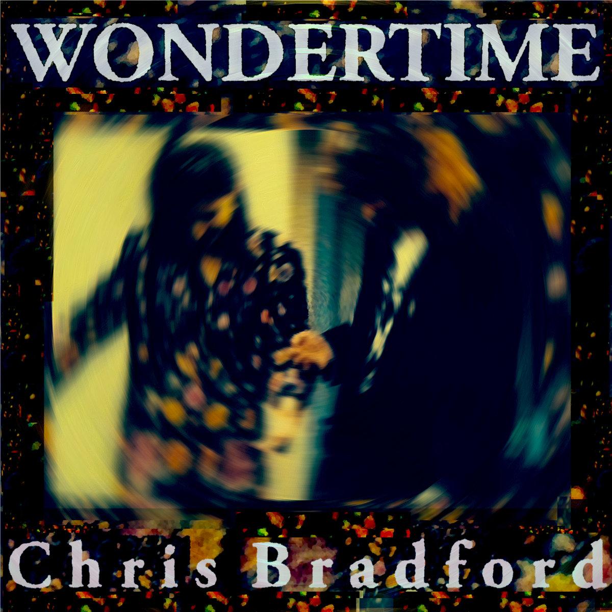 https://chrisbradford.bandcamp.com/track/wondertime-single