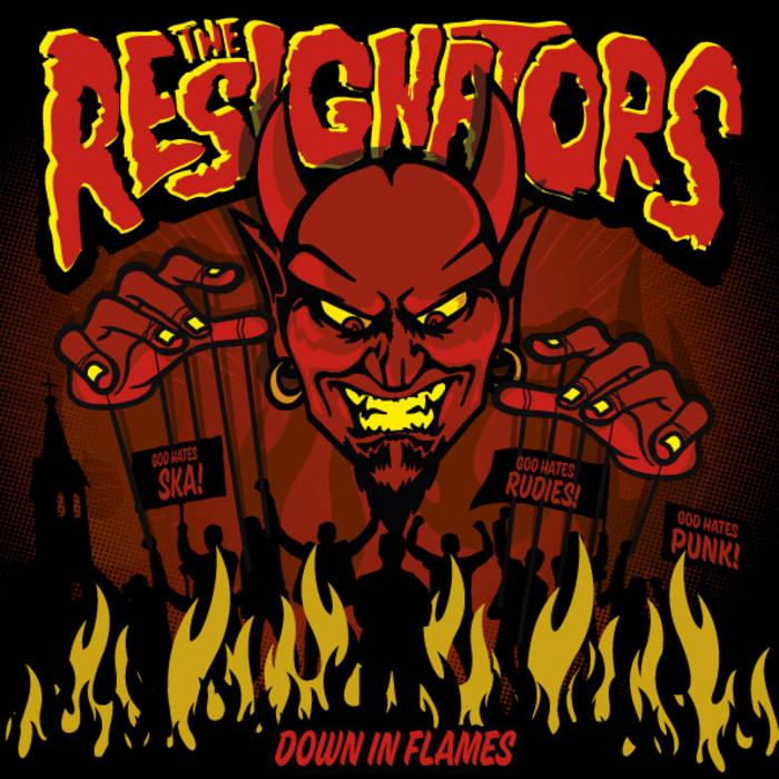 Down in flames | The Resignators