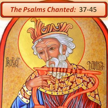 The Psalms Chanted:  37-45 cover art
