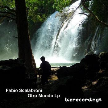 Fabio Scalabroni - Otro Mundo Lp - BR011 cover art