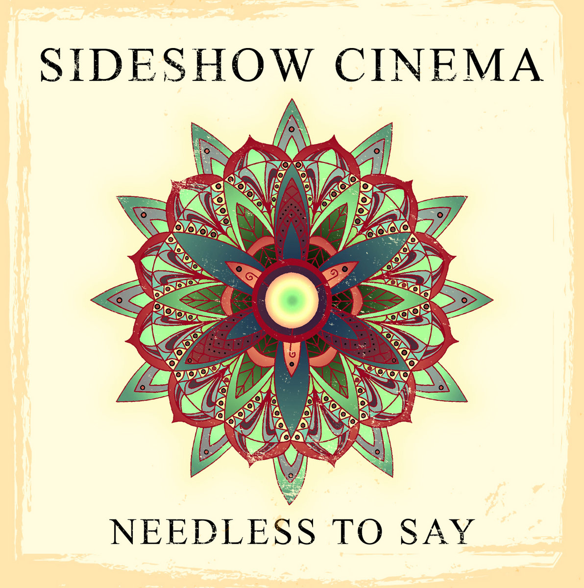 Sideshow Cinema - Needless to Say [EP] (2016)