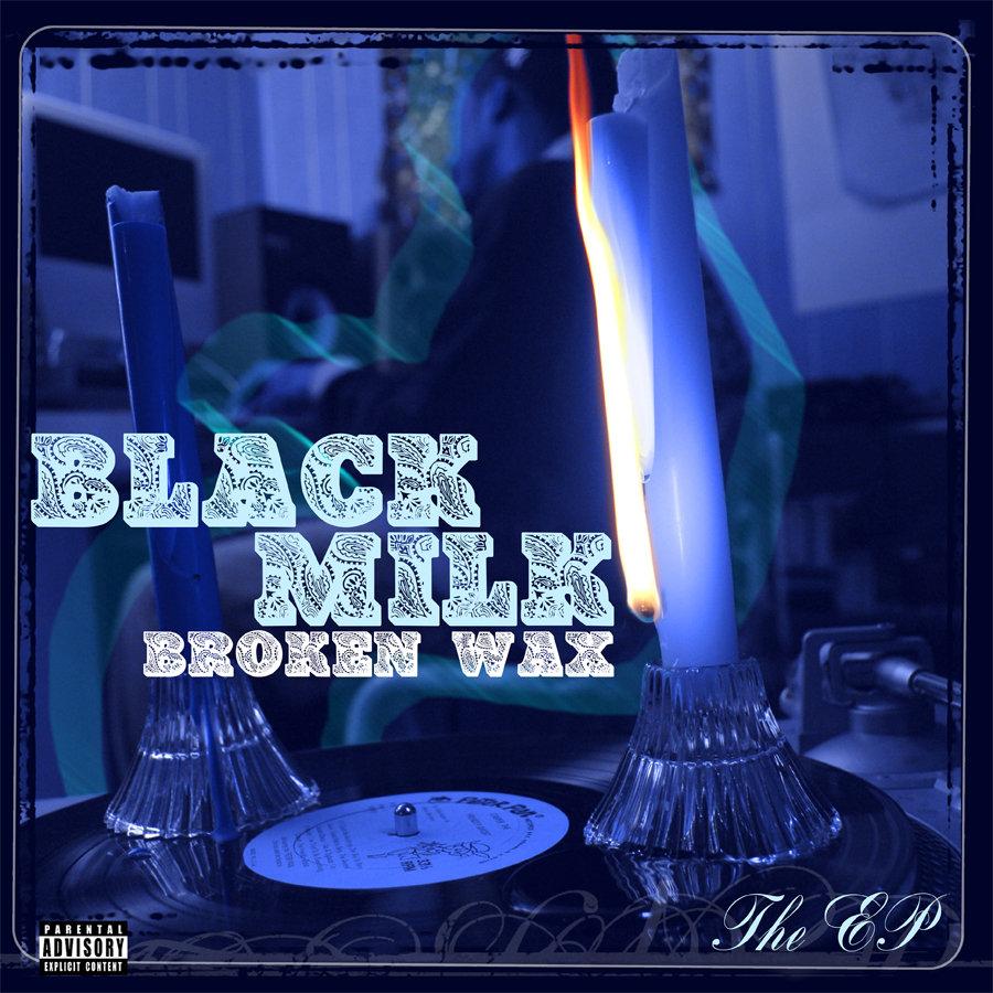 Black Milk - Broken Wax: The EP