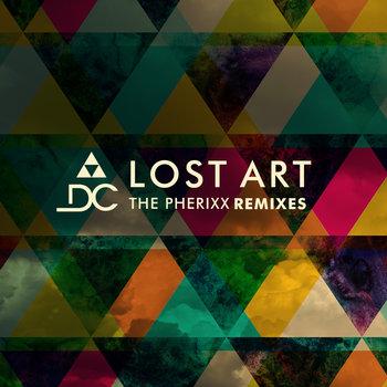 Dream Circle Lost Art Pherixx Remixes