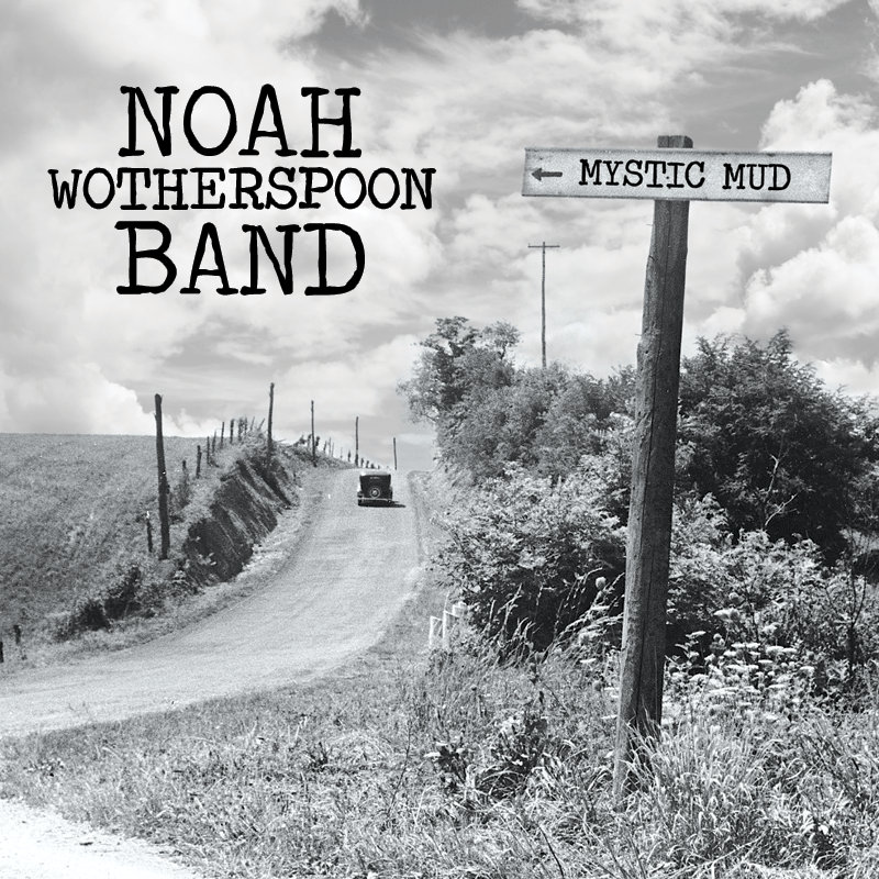 NOAH WOTHERSPOON BAND Mystic Mud