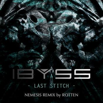 Last Stitch - Nemesis Remix by Rotten cover art