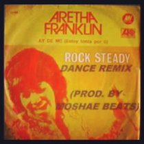 Aretha Franklin 'ROCKSTEADY' DANCE REMIX (Prod. by Moshae Beats) cover art