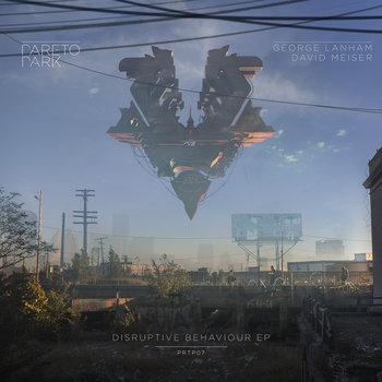 George Lanham and David Meiser - Disruptive Behaviour EP cover art