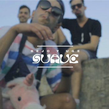 Cover Bejo y Uge - Suave (Iles Canaries/Madrid)