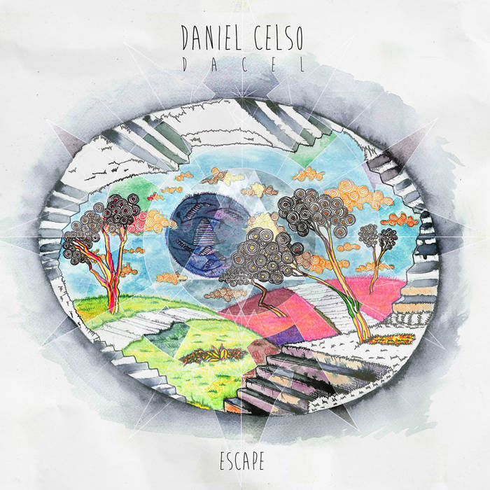 "Daniel Celso aka Dacel ""Escape"" cover art"