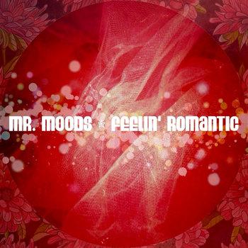 Mr. Moods - Feelin' Romantic (2015)