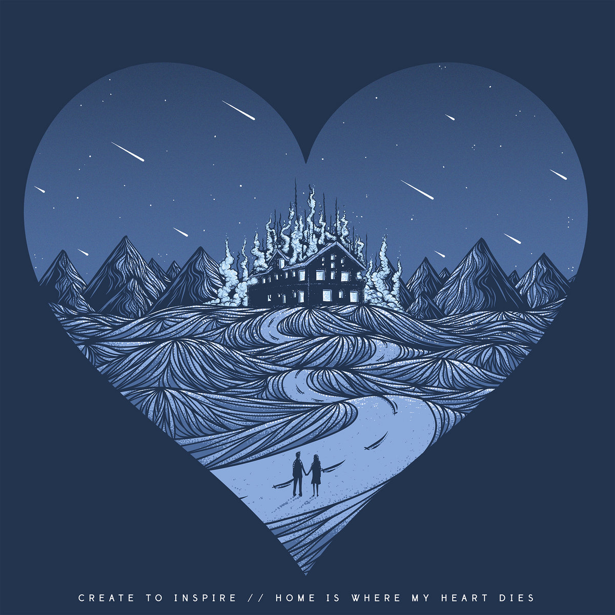 Create to Inspire - Home Is Where My Heart Dies [EP] (2016)