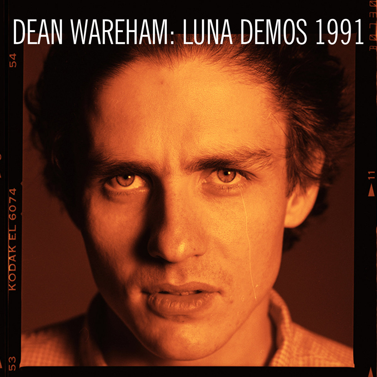 Dean Wareham: Luna Demos 1991