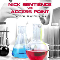 Nick SentienceVsAccess Point -Chemical Transformation (remix) cover art