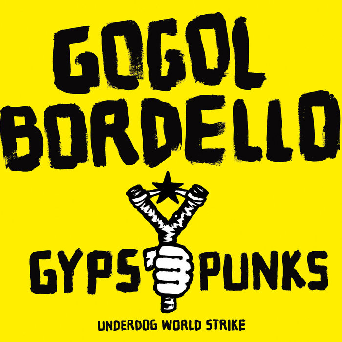 Gypsy Punks: Underdog World Strike | SideOneDummy Records