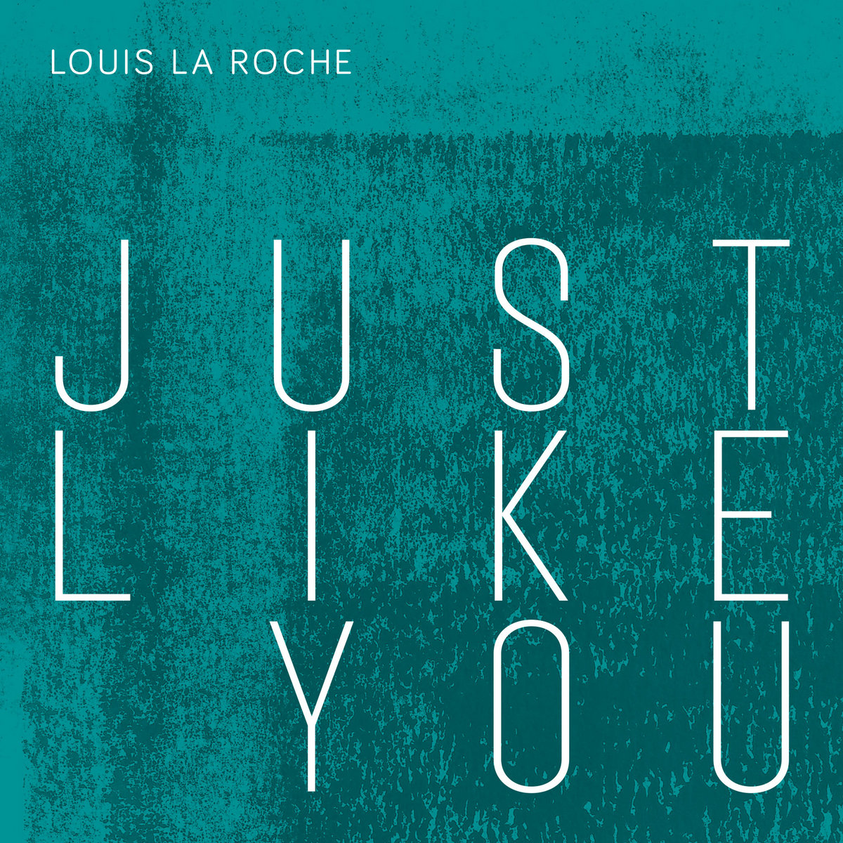 Just Like You Song Download Mp3 By Melone: Louis La Roche