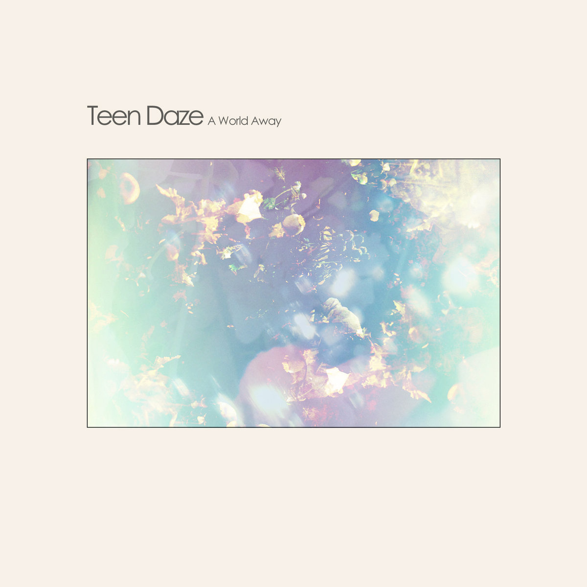 [Nice In The Headphones] A World Away – Teen Daze