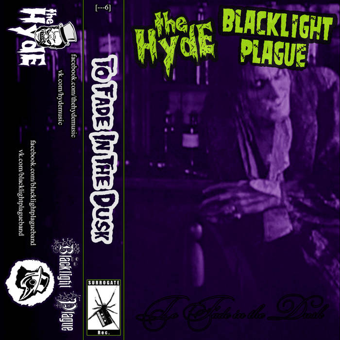 Blacklight Plague / The Hyde - To Fade In The Dusk (Split) (2009)