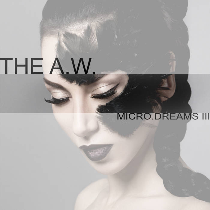 the A.W. - micro.Dreams III [MNMN332]
