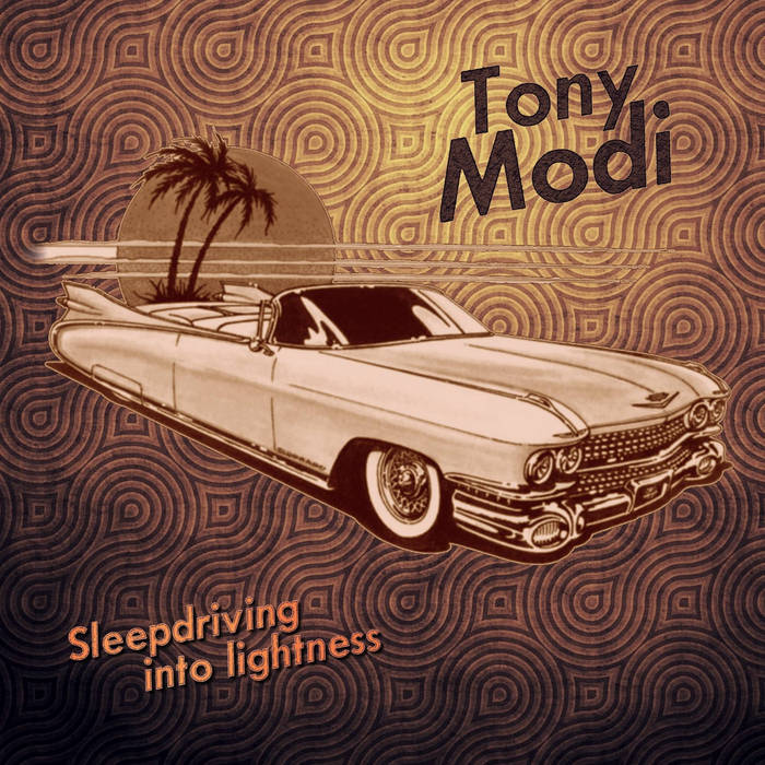 TonyModi - Sleepdriving Into Lightness (2015)