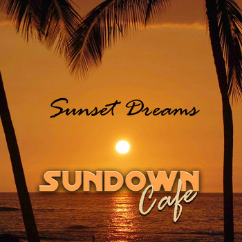 https://sundowncafe.bandcamp.com/album/sunset-dreams
