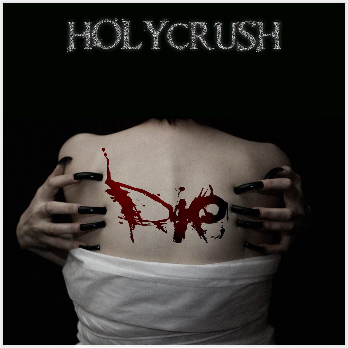 Holycrush - Die (EP) (2014)
