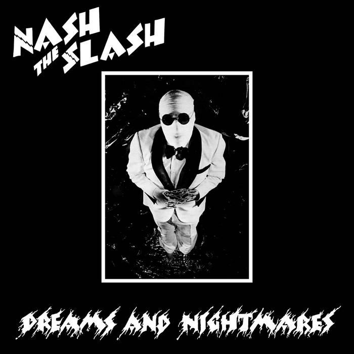 Nash The Slash - Dreams and Nightmares (2016)