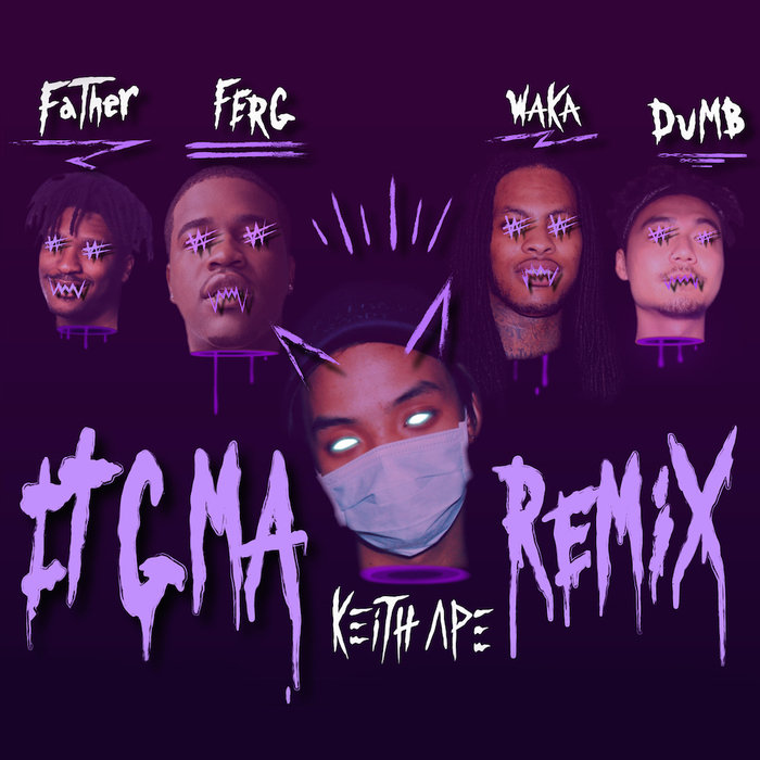 Peep This: Keith Ape ft. Waka Flocka Flame, Dumbfoundead, Father & A$AP Ferg - IT G MA (Remix)