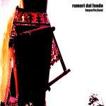 2006 - RUMORI DAL FONDO - IMPERFEZIONI