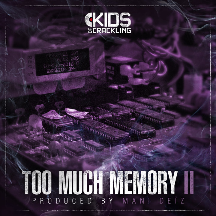 Mani Deïz Too Much Memory II ecoute album instru instrumental download telecharge ecoute stram streaming son mp3 rap hiphop hip hop parole lyrics kids of crackling beat tape