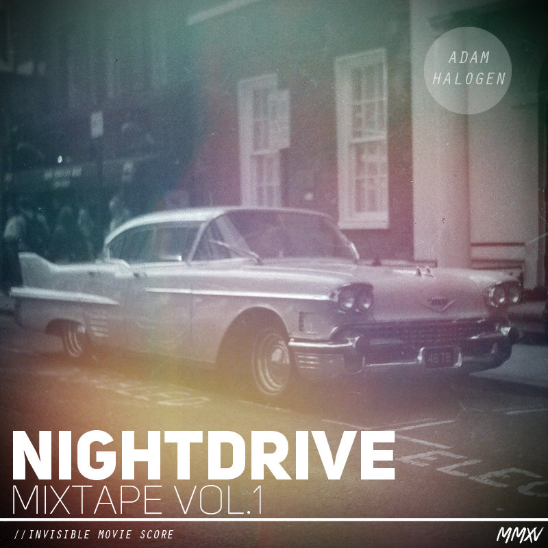 [Late Night] Nightdrive Mixtape Vol. 1 – Adam Halogen