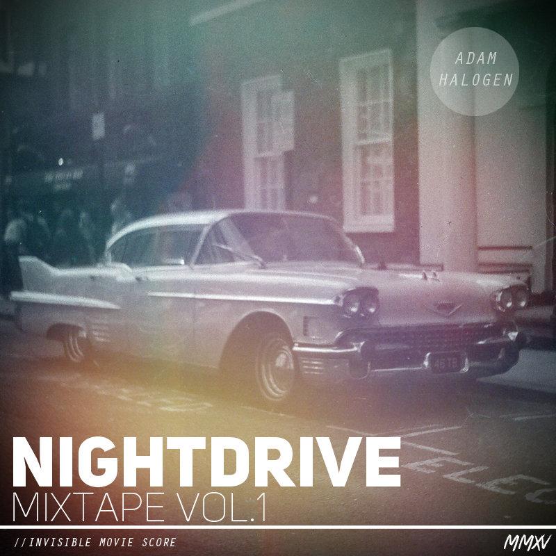 [Late Night] Nightdrive Mixtape Vol. 1 – Adam Halogen