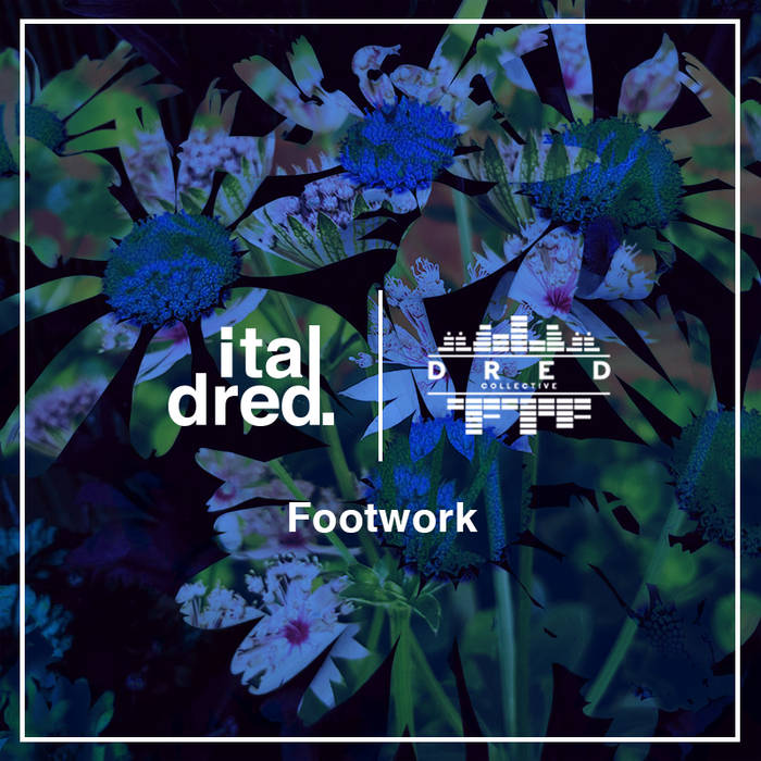 Italdred x Dred Collective - Footwork cover art