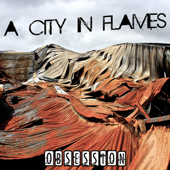 Obsession | A City in Flames
