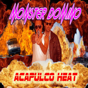 126. MONSTER DOMINO - Acapulco heat cover art